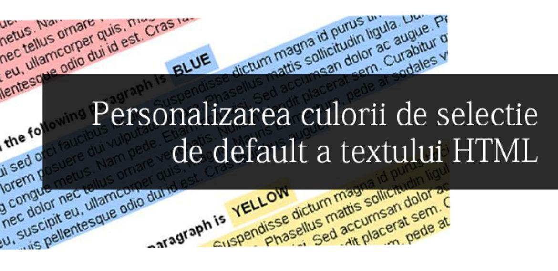 Personalizarea culorii de selectie cu CSS