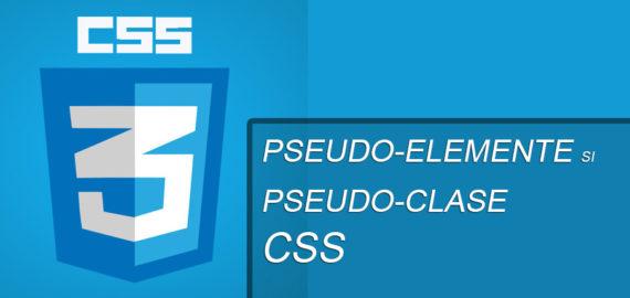 Pseudo-elementele si pseudo-clasele in CSS