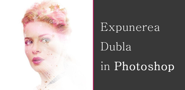 Efect de Expunere Dubla in Photoshop