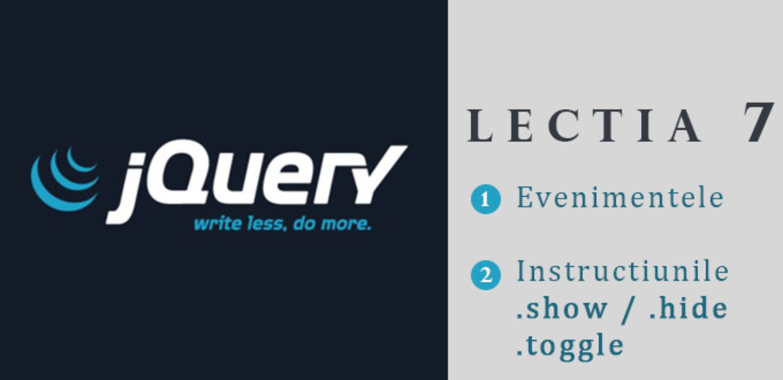 Curs jQuery – lectia 7 –Evenimentele in jQuery, instructiunile .show / .hide sau .toggle