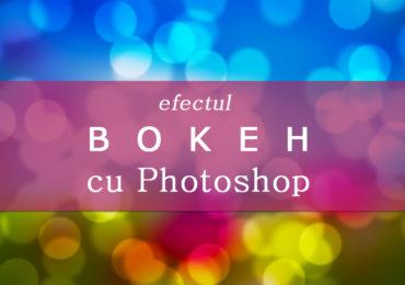 Simularea efectului Bokeh cu Photoshop