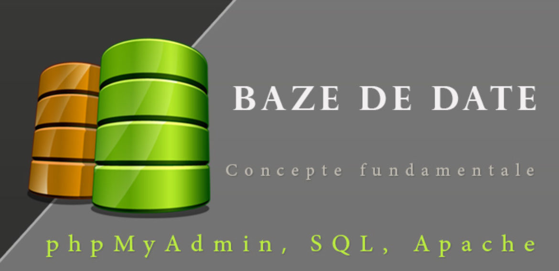 Introducere la Baze de Date – concepte fundamentale, instalarea phpMyAdmin prin XAMPP si paginile web dinamice