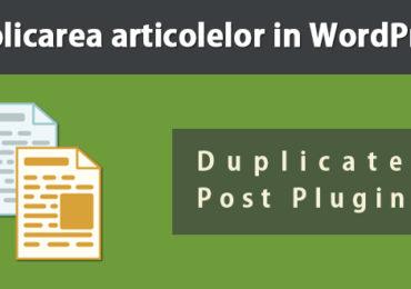 Duplicarea articolelor si paginilor in WordPress
