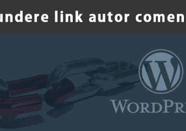 Eliminarea link-urilor catre autorii comentariilor in WordPress