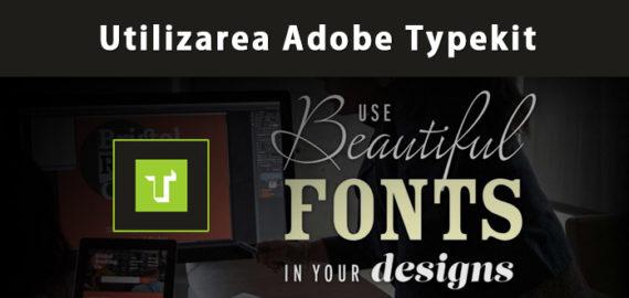Utilizare fonturi Adobe Typekit