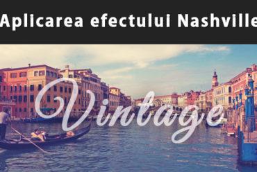 Aplicarea efectului Nashville asupra imaginilor cu Adobe Photoshop