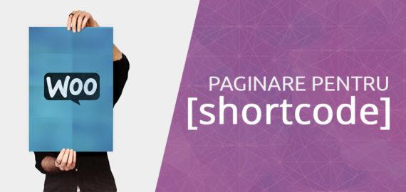 WooCommerce – distribuirea in pagini a continutului afisat cu Shortcode
