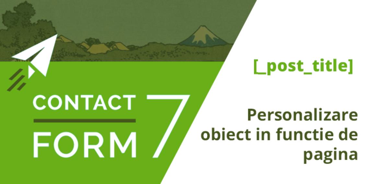 WordPress – Personalizare obiect Contact Form 7 in functie de pagina