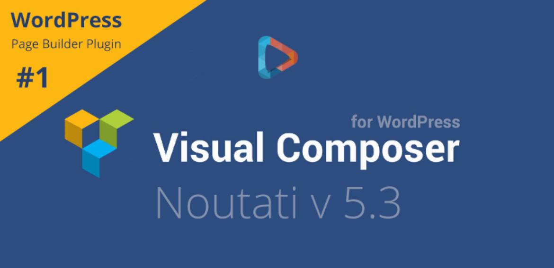 Visual Composer pentru WordPress – noutati versiune 5.3