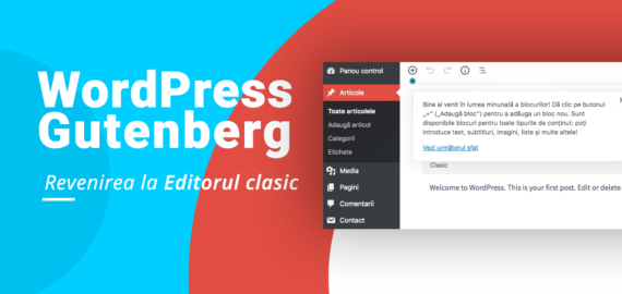 WordPress Gutenberg – Revenirea la editorul clasic