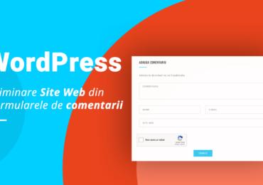 Eliminarea campului site web din formularele de comentarii in WordPress