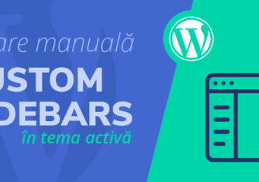 Personalizarea temei in WordPress: crearea de CUSTOM SIDEBARS